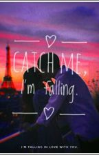 Catch me , Im Falli'n by dannabelss