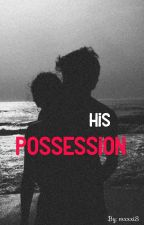 His Possession  by mxxxiS