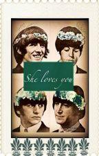 She loves you (The Beatles FF) by Zuckerwattewolke17