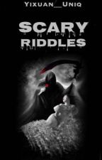 Scary Riddles by Yixuan__Uniq