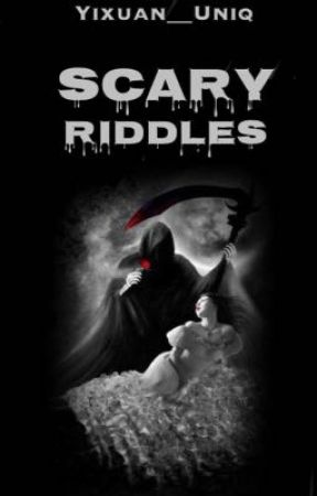 Scary Riddles - Difficult Riddles - Wattpad