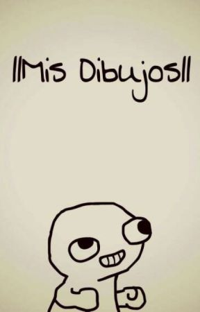 ||Mis Dibujos|| by DiosDeLosComentarios
