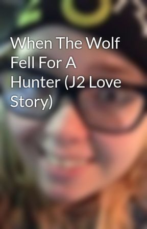 When The Wolf Fell For A Hunter (J2 Love Story) by allie15458