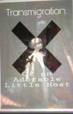 Transmigration of an adorable Little Host by ScarletAZZ4321
