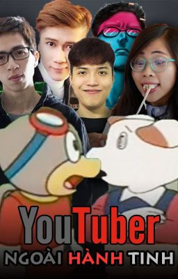 Đọc truyện YouTuber Ngoài Hành Tinh