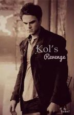 Kol's Revenge  by Tiacami7