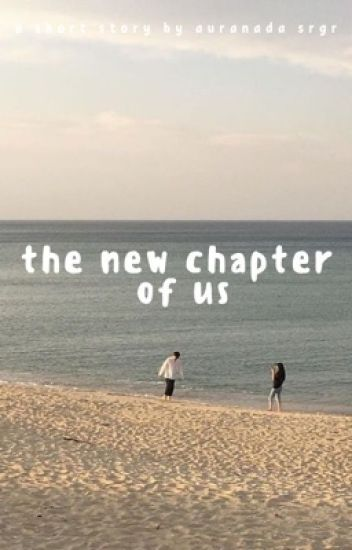 the new chapter of us