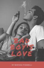Bad Boy's Love (on hold) by maarissaaa