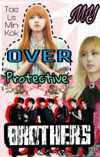 My Over Protective Brothers by TaeLisMinKook