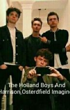 THE HOLLAND BOYS AND HARRISON OSTERFIELD IMAGINES by DreamerLassy