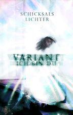 Variant - Ich bin Du by Schicksalslichter