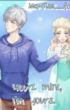 You're mine, I'm yours (Jelsa) (ON-HOLD) by JackElsa__forever