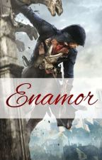 Enamor - Assassin's Creed Unity Fanfiction by princess-reject