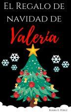 El Regalo De Navidad De Valeria © #PGP2018 [Spanish] by KiaraElizabeth_