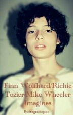 Finn Wolfhard/Richie Tozier/Mike Wheeler Imagines by itzgraciepoo