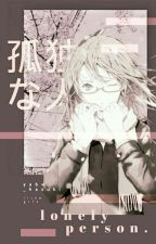 Lonely Person 孤独な人 【CPN】 by YaBe_HaZuKi