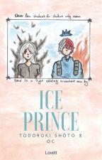 [Todoroki Shōto x OC]  Ice Prince by Lovett-chan