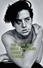 The Blue and Gold (Jughead Jones X Reader) by TheLasercorn