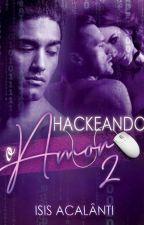 Hackeando o Amor 2 [EM BREVE] by CONTOS04