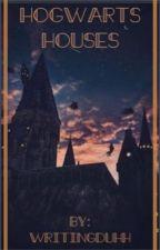 Hogwarts Houses As... by WritingDuhh