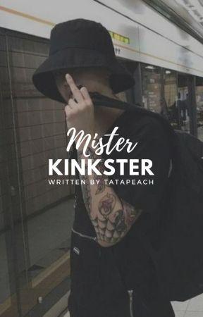 Mister Kinkster | ᴛᴀᴇᴋᴏᴏᴋ by tatapeach
