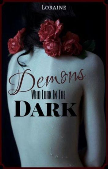 Demons Who Lurk In The Dark