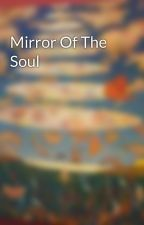 Mirror Of The Soul by umbraluna