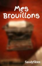 Mes Brouillons by SandySkies