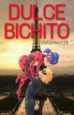 Dulce Bichito 🔞 by CristalHeart28