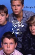 Stand By Me One Shots by AbbieC20