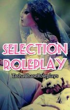 Selection Roleplay (Open) by TashaChaseRoleplays