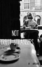 (Not)Perfect Strangers by amycolin2