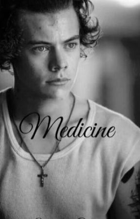 Medicine  < Harry Styles Fanfiction >  by MaddyStyles9403