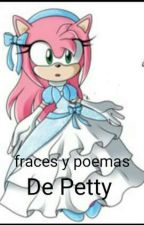 FRACES Y POEMAS DE AMOR Y DE TODO TIPO by PettyAldave