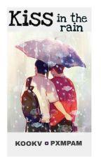 Kiss in the rain°KOOKV°•O.S• by PxmPam