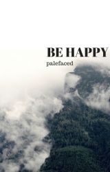 Be Happy by palefaced