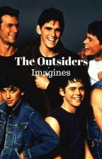 The Outsiders Imagines And Preferences (I take requests) by Joeygraceffahot2018