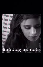 Making Amends (Camren) by 100percentjaurgay