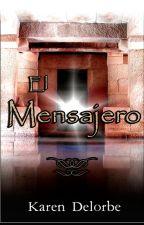El Mensajero (borrador) -libro 1- by KarenDelorbe