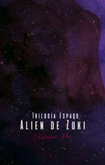 Alien de Zuki - Trilogia Espaço