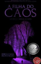 A Filha Do Caos - saga A Capa  by HeyFernandaF