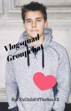 ✨Vlogsquad GroupChat ✨ by XxChildOfTheSeaxX