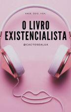 O Livro Existencialista by ericaramelito