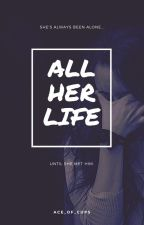 All Her Life by FunkyFaith22