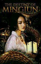 The Destiny of Mingjun by skye9432
