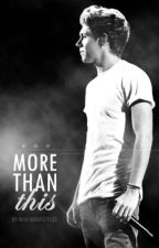 More Than This (A Niall Horan Fan Fiction) by twosecondsquared