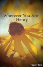 """Wherever You Are - """"Henry""""    [One Direction - Harry Styles] by Poppy-Belle"""
