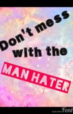 Man Hater by MsJeanny