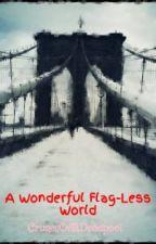 A Wonderful Flag-Less World - Spideypool Fanfic by CrimesOfADeadpool