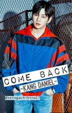 COME BACK- Kang Daniel- by setogachihina17